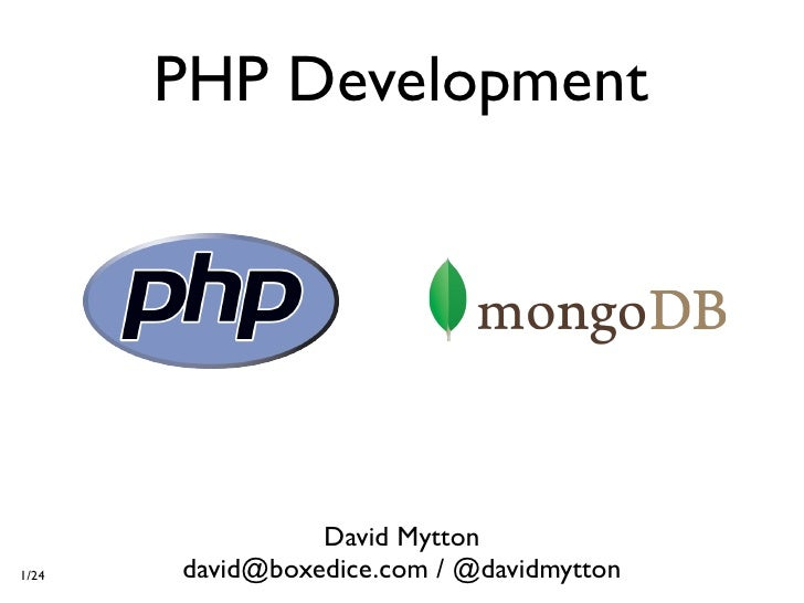 PHP Development                      David Mytton 1/24   david@boxedice.com / @davidmytton
