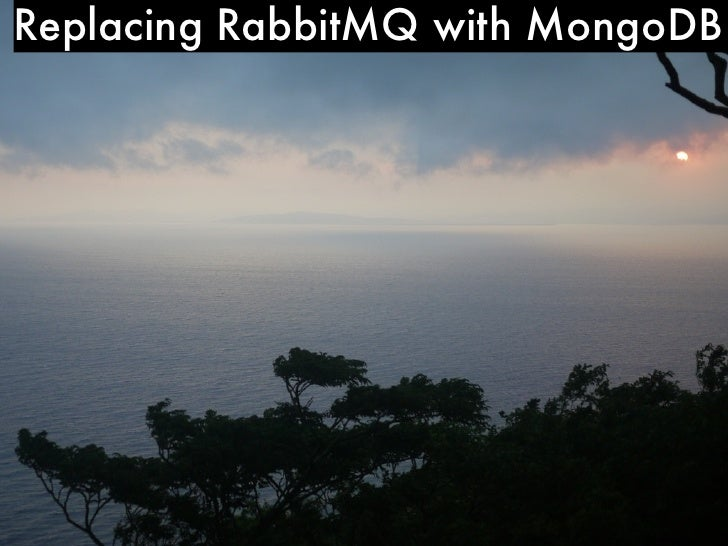 Replacing RabbitMQ with MongoDB