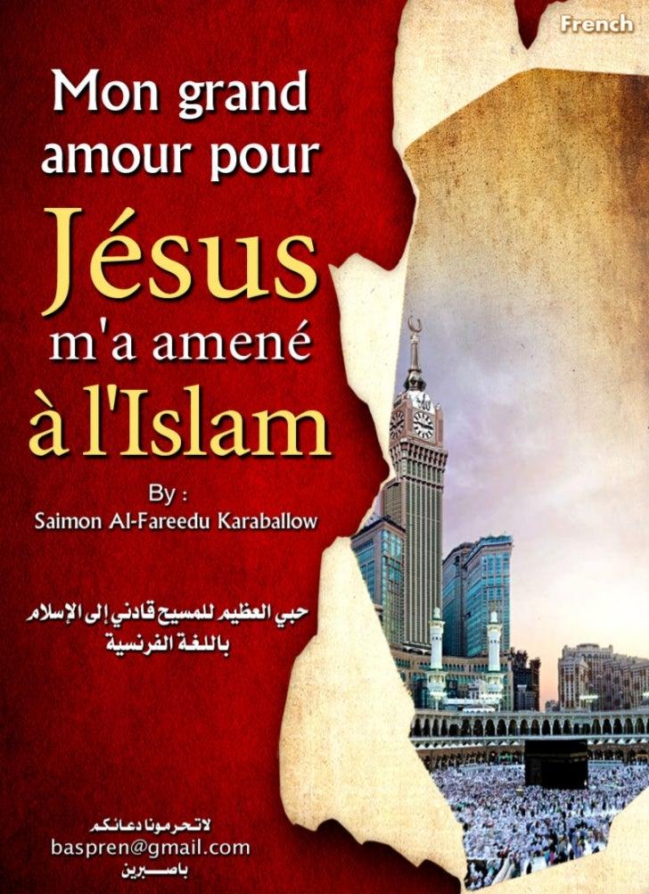 Mon grand amour pour Jésus   (Dieu le libère de toute imperfection)    ma amené à lIslam       Simon Alfredo Caraballo    ...