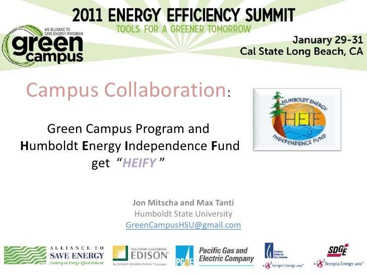 "Campus Collaboration:   Green Campus Program andHumboldt Energy Independence Fund          get ""HEIFY ""                Jon..."