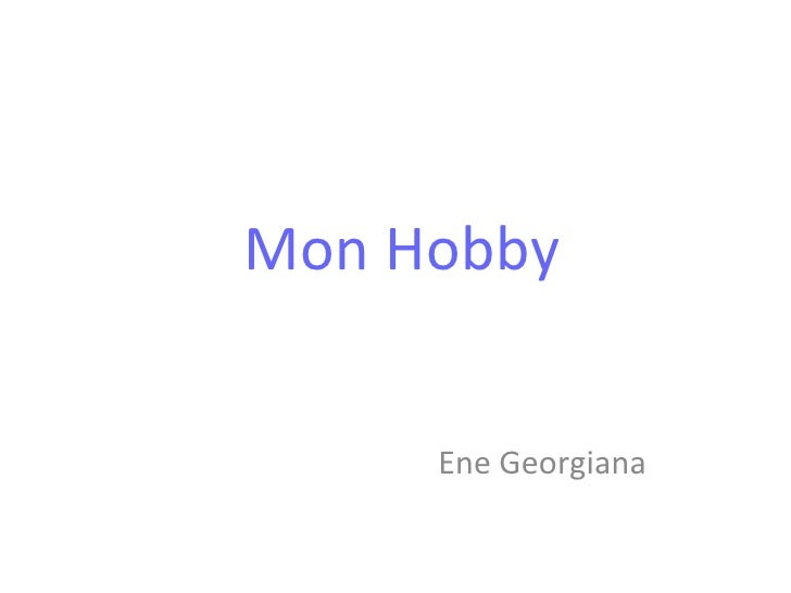 Mon Hobby Ene Georgiana