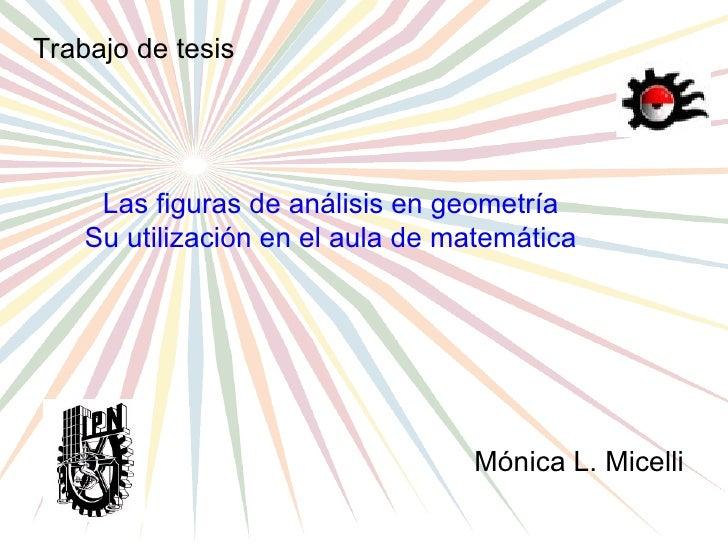 Trabajo de tesis          Las figuras de análisis en geometría     Su utilización en el aula de matemática                ...