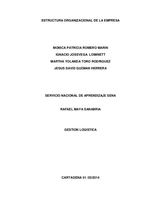 ESTRUCTURA ORGANIZACIONAL DE LA EMPRESA  MONICA PATRICIA ROMERO MARIN IGNACIO JOSEVEGA LOMINETT MARTHA YOLANDA TORO RODRIG...