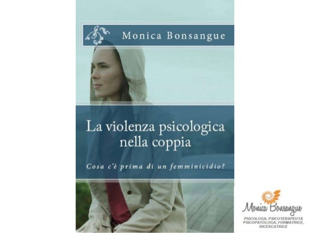 Femminicidio Violenza psicologica Violenza fisica E' DAVVERO EMERGENZA?