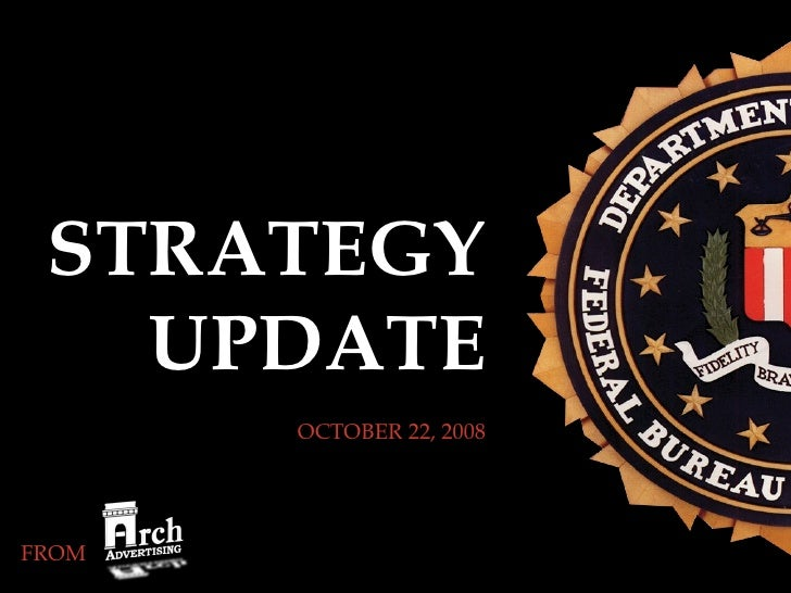 STRATEGY UPDATE OCTOBER 22, 2008 FROM