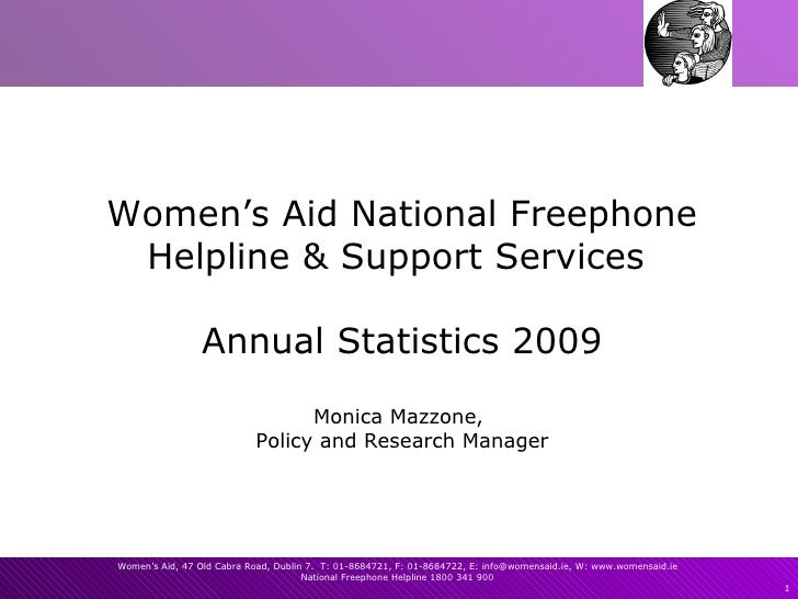 Women's Aid National Freephone Helpline & Support Services  Annual Statistics 2009 Monica Mazzone,  Policy and Research Ma...