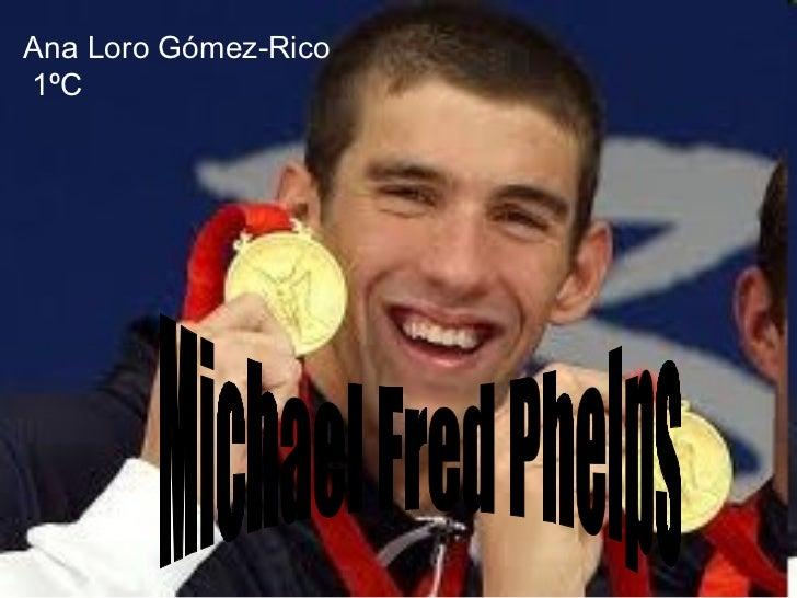 Michael Fred Phelps Ana Loro Gómez-Rico 1ºC