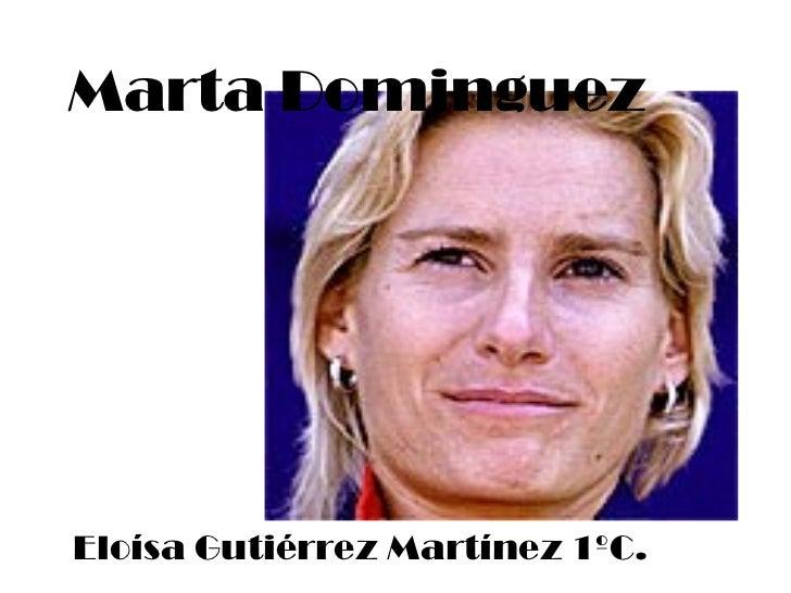 Marta Dominguez Eloísa Gutiérrez Martínez 1ºC.