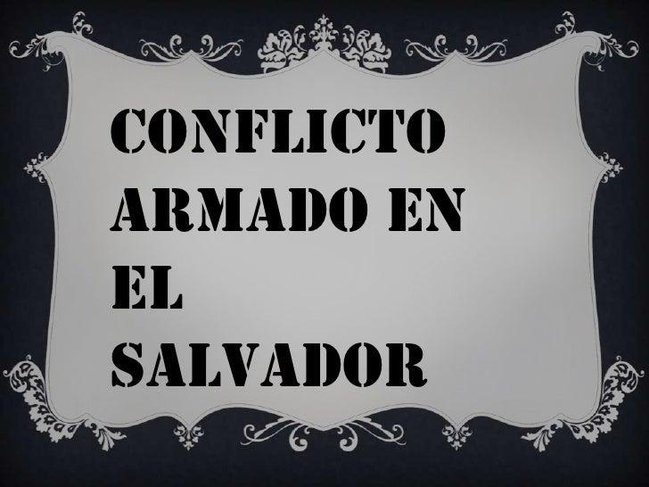 Conflictoarmado en El Salvador<br />