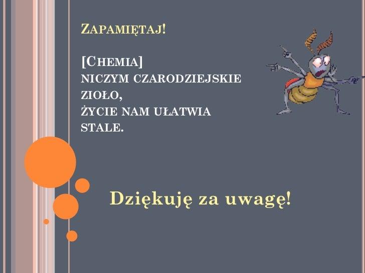 """Monika Banaś Odbiorca - Uczniowie szkoły podstawowej """"Chemia na co dzień z punktu widzenia mrówki i Garfielda"""""""