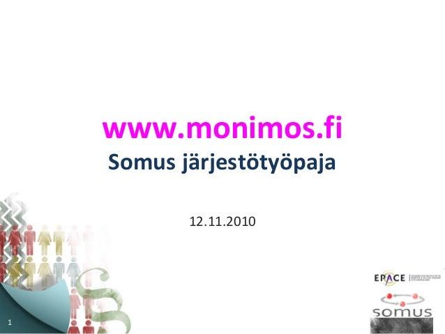 1 www.monimos.fi Somus järjestötyöpaja 12.11.2010