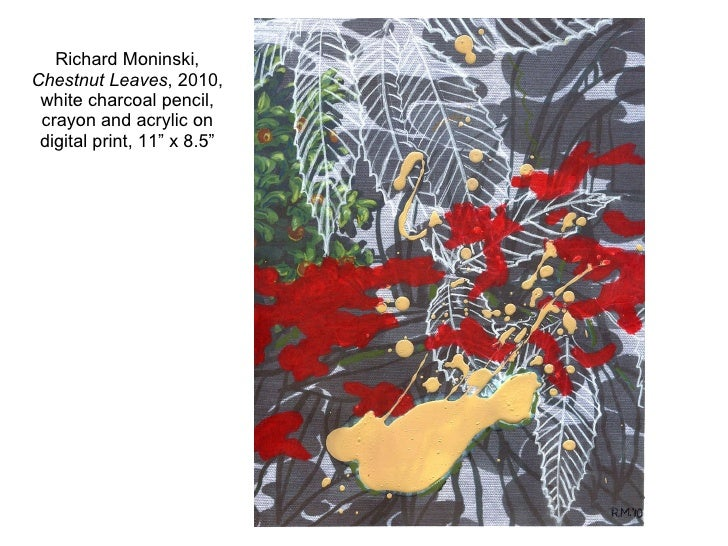 "Richard Moninski,  Chestnut Leaves , 2010, white charcoal pencil, crayon and acrylic on digital print, 11"" x 8.5"""