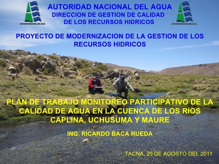 AUTORIDAD NACIONAL DEL AGUA          DIRECCION DE GESTION DE CALIDAD             DE LOS RECURSOS HIDRICOS  PROYECTO DE MOD...