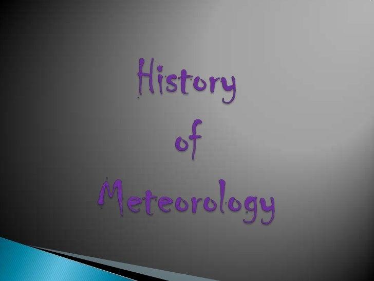 History of Meteorology <br />