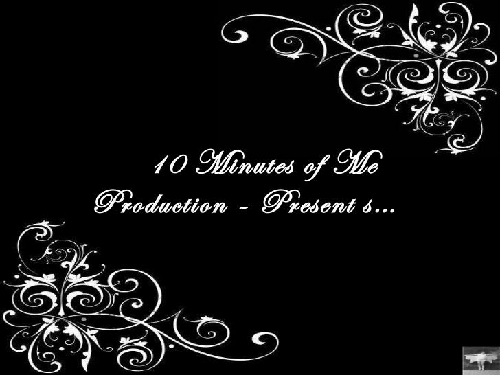  10 Minutes of Me  Production - Present s…