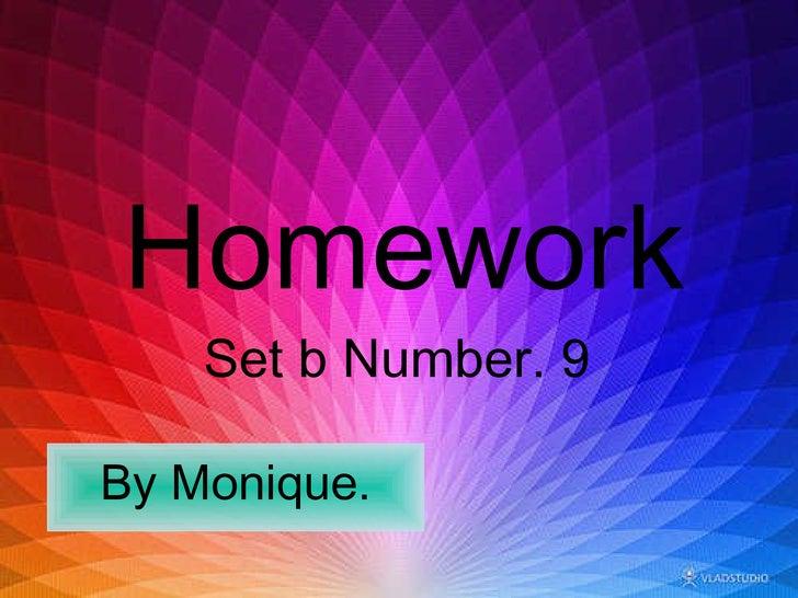 Homework Set b Number. 9   By Monique.