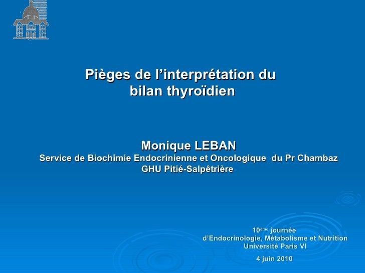 10 ème  journée  d'Endocrinologie, Métabolisme et Nutrition Université Paris VI  4 juin 2010   Pièges de l'interprétation ...