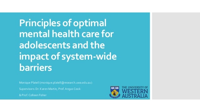 Principles of optimal mental health care for adolescents and the impact of system-wide barriers Monique Platell (monique.p...