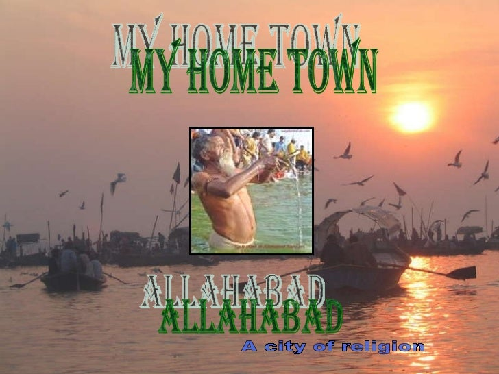 My Home Town ALLAHABAD A city of religion