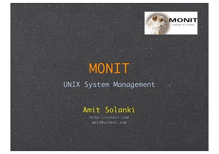 MONIT UNIX System Management       Amit Solanki       http://vinsol.com        amit@vinsol.com