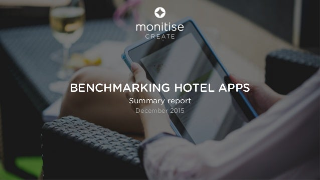 BENCHMARKING HOTEL APPS Summary report December 2015