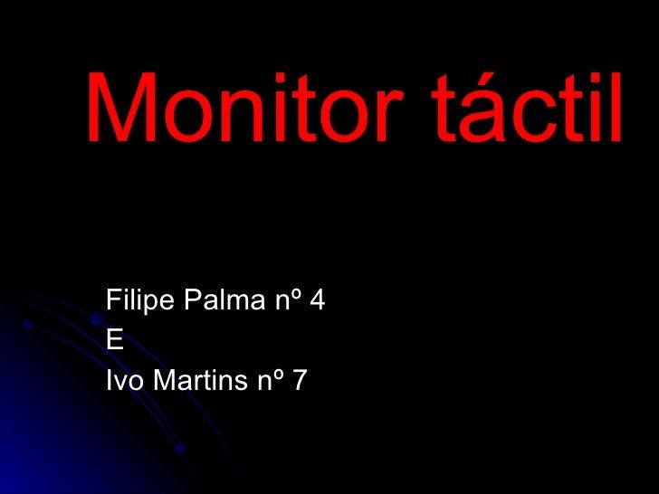Monitor táctil Filipe Palma nº 4 E Ivo Martins nº 7