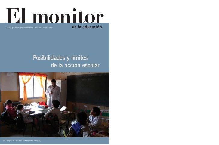 El monitor    Nº 25 - 5TA ÉPOCA N OVI EMBRE 2010 A ÑO   DEL   B ICENTENARIO   de la educación                             ...