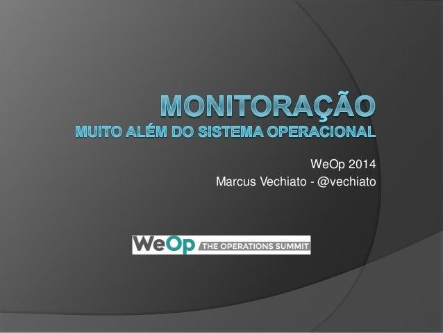WeOp 2014 Marcus Vechiato - @vechiato
