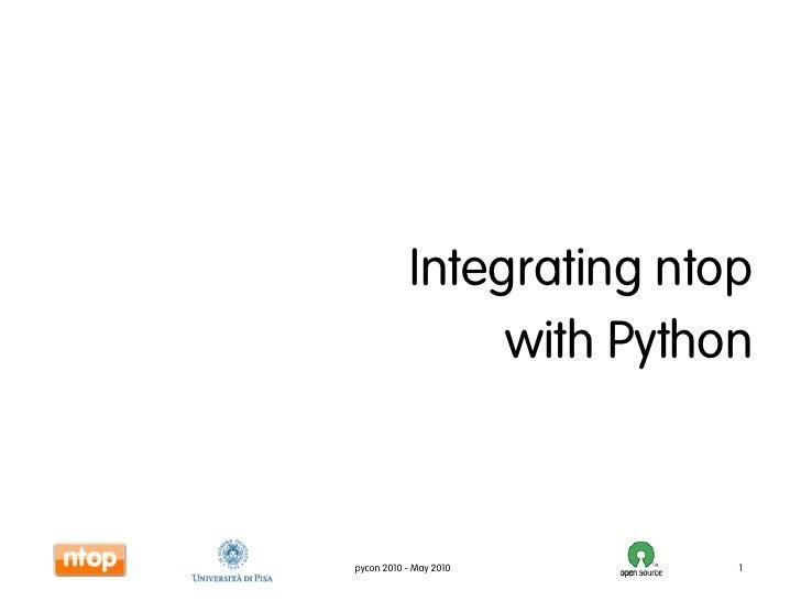 Integrating ntop                  with Python    pycon 2010 - May 2010      1