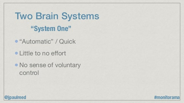"""Two Brain Systems """"Automatic"""" / Quick  Little to no effort  No sense of voluntary control """"System One"""" @jpaulreed #monitora..."""
