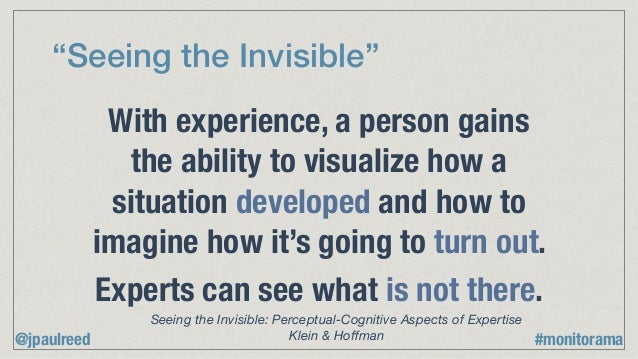"""""""Seeing the Invisible"""" With experience, a person gains the ability to visualize how a situation developed and how to imagi..."""