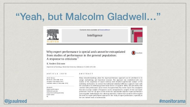 """""""Yeah, but Malcolm Gladwell…"""" Why expert performance is special and cannot be extrapolated from studies of performance in ..."""