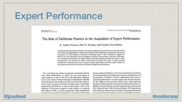 Expert Performance Psychological Review 1993, Vol.100. No. 3, 363-406 Copyright 1993 by the American Psychological Associa...