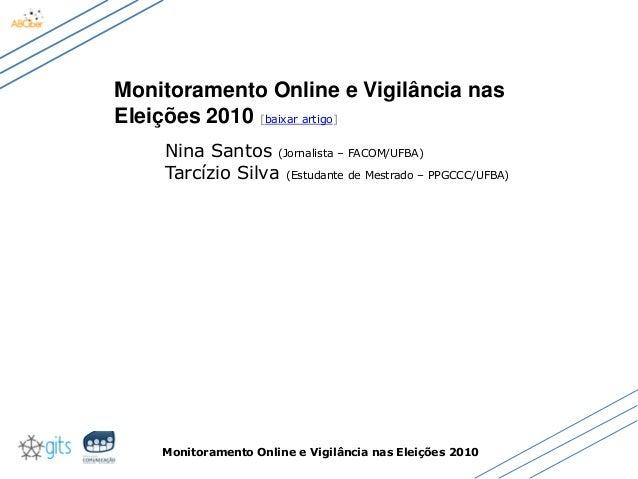 Monitoramento Online e Vigilância nas Eleições 2010 Monitoramento Online e Vigilância nas Eleições 2010 [baixar artigo] Ni...