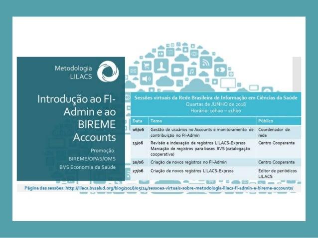 Monitoramento da contribui��o �s fontes de informa��o da BVS no FI- Admin Sueli Mitiko Yano Suga Supervisora FIR/PFI BIREM...