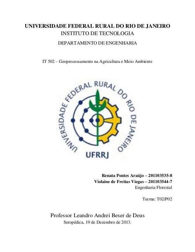 UNIVERSIDADE FEDERAL RURAL DO RIO DE JANEIRO INSTITUTO DE TECNOLOGIA DEPARTAMENTO DE ENGENHARIA IT 502 – Geoprocessamento ...