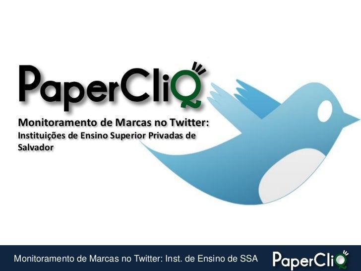 Monitoramento de Marcas no Twitter: Instituições de Ensino Superior Privadas de Salvador     Monitoramento de Marcas no Tw...