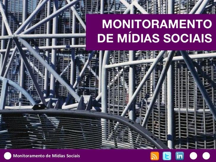 MONITORAMENTO                                  DE MÍDIAS SOCIAISMonitoramento de Mídias Sociais