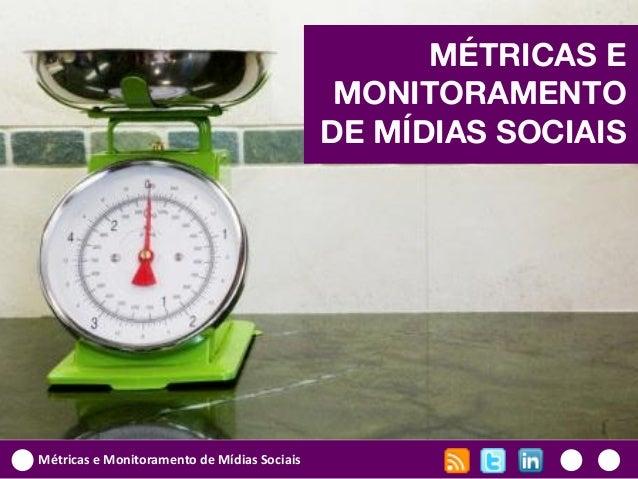 MÉTRICAS E                                              MONITORAMENTO                                             DE MÍDIA...
