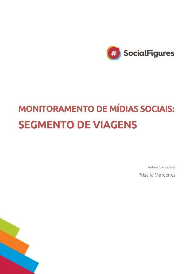 MONITORAMENTO DE MÍDIAS SOCIAIS: SEGMENTO DE VIAGENS  Autora Convidada: Priscila Marcenes