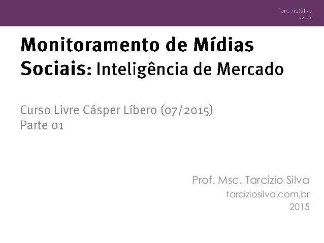 Prof. Msc. Tarcízio Silva tarciziosilva.com.br 2015