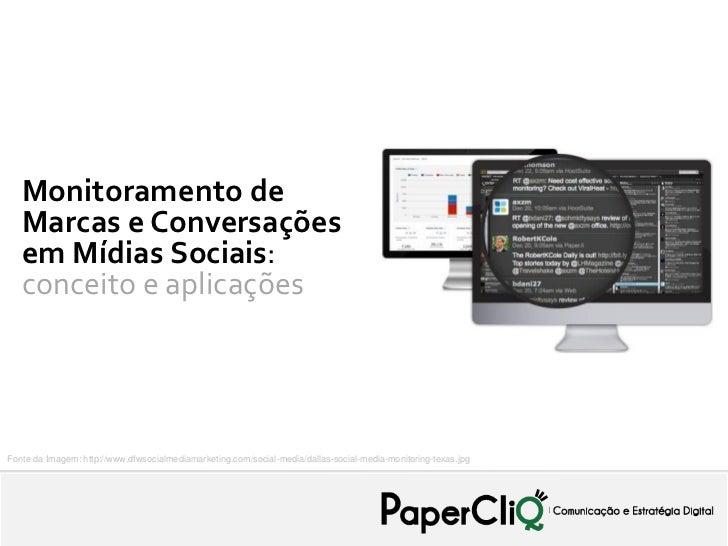 Monitoramento de   Marcas e Conversações   em Mídias Sociais:   conceito e aplicaçõesFonte da Imagem: http://www.dfwsocial...