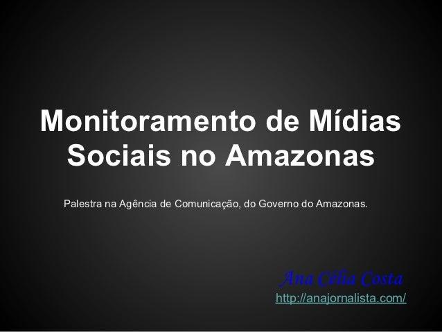 Monitoramento de Mídias Sociais no Amazonas Palestra na Agência de Comunicação, do Governo do Amazonas.                   ...