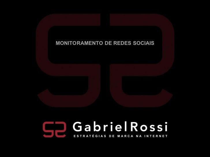 www.gabrielrossi.com.br Monitoramento de Redes Sociais