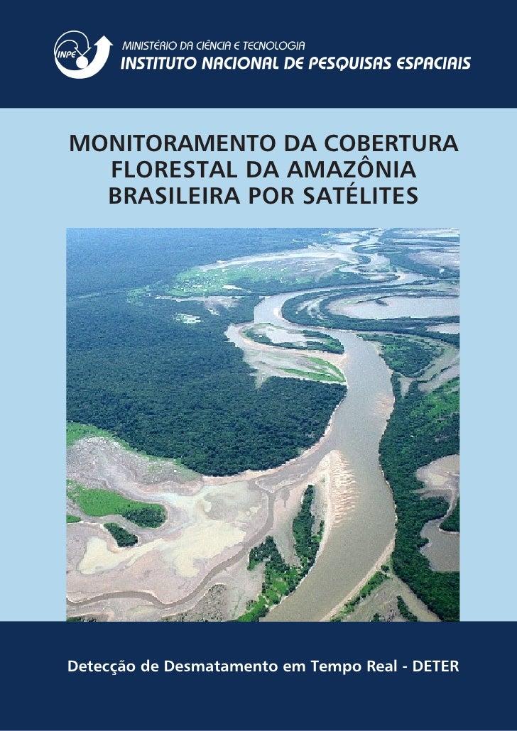 MONITORAMENTO DA COBERTURA   FLORESTAL DA AMAZÔNIA   BRASILEIRA POR SATÉLITES     Detecção de Desmatamento em Tempo Real -...