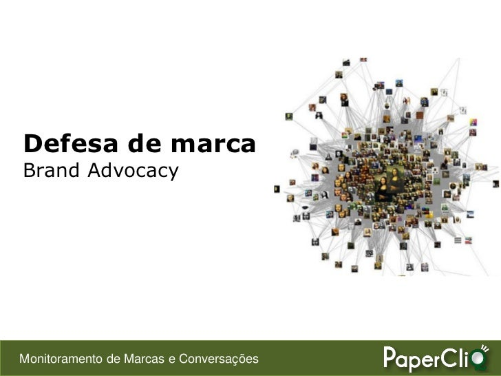 Defesa de marca Brand Advocacy     Monitoramento de Marcas e Conversações