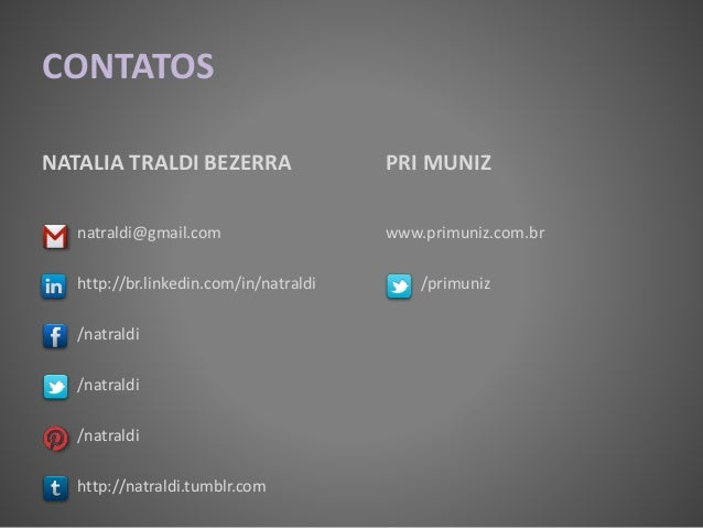 CONTATOS NATALIA TRALDI BEZERRA natraldi@gmail.com http://br.linkedin.com/in/natraldi /natraldi /natraldi /natraldi http:/...