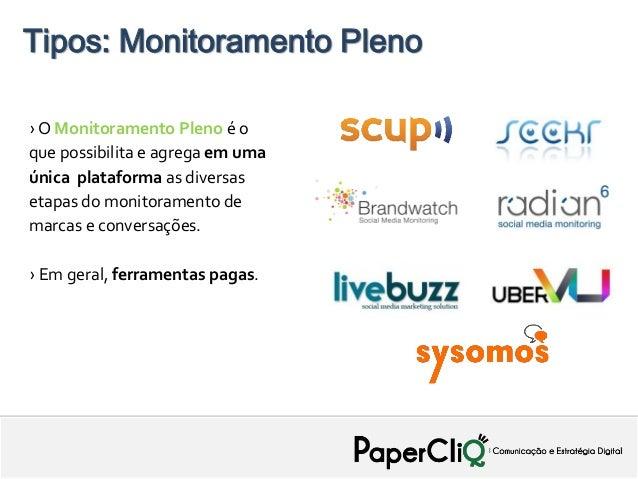 Tipos: Monitoramento Pleno› O Monitoramento Pleno é oque possibilita e agrega em umaúnica plataforma as diversasetapas do ...