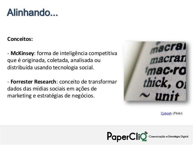 Alinhando...Conceitos:- McKinsey: forma de inteligência competitivaque é originada, coletada, analisada oudistribuída usan...