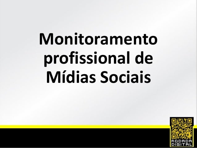 Monitoramento profissional de Mídias Sociais